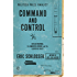 Command and Control: Nuclear Weapons, the Damascus Accident, and the Illusion of Safety (ALA Notable Books for Adults)