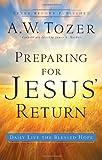 """""""Preparing for Jesus' Return - Daily Live the Blessed Hope"""" av A. W. Tozer"""