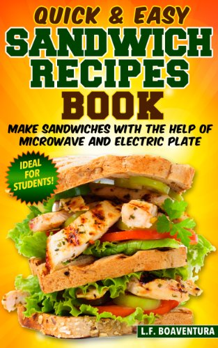 Quick easy sandwich recipes book make sandwiches with the help of quick easy sandwich recipes book make sandwiches with the help of microwave and electric forumfinder Images