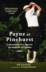 Payne at Pinehurst: A Memorable U.S. Open in the Sandhills of Carolina