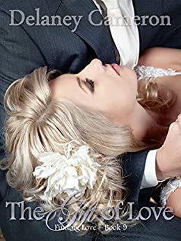 The Gift of Love (Finding Love Book 9) by [Cameron, Delaney]