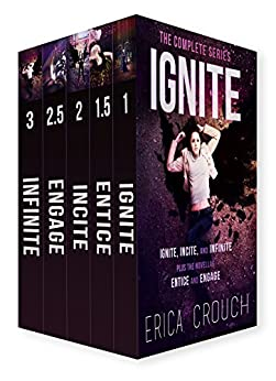 Ignite: The Complete Series by [Crouch, Erica]