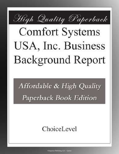 Comfort Systems Usa  Inc  Business Background Report