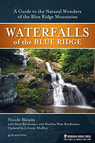 Waterfalls of the Blue Ridge: A Hiking Guide to the Cascades of the Blue Ridge Mountains (Blue Ridge Mountain Hiking Trails North Carolina)