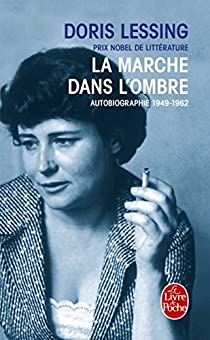 Autobiographie, t.2 : la marche dans l'ombre (1949-1962) par Lessing
