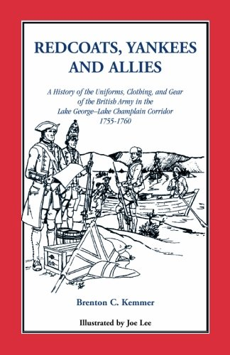 Redcoats, Yankees, and Allies: A History of the Uniforms, Clothing, and Gear of the British Army]()