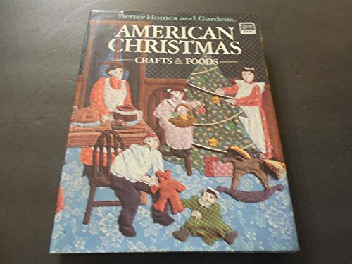 American Christmas Crafts Foods Better Homes Gardens 1984 HC