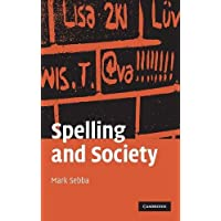 Spelling and Society: The Culture and Politics of Orthography around the World