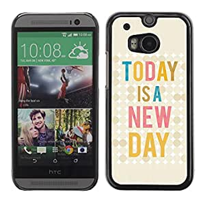 Be Good Phone Accessory // Dura Cáscara cubierta Protectora Caso Carcasa Funda de Protección para HTC One M8 // Today Is New Day Quote Text Motivational
