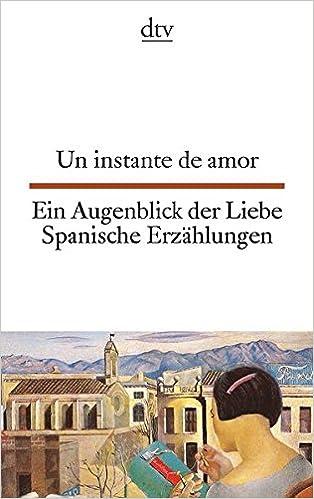 Un Instante De Amor Ein Augenblick Der Liebe Spanische