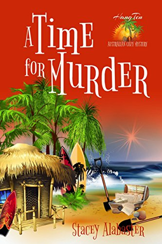 A Time for Murder (Hang Ten Australian Cozy Mystery Book 4)