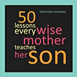 img - for 50 Lessons Every Wise Mother Teaches Her Son book / textbook / text book