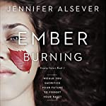 Ember Burning: Trinity Forest, Book 1 | Jennifer Alsever