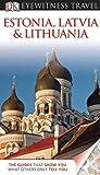 Estonia, Latvia, and Lithuania (EYEWITNESS TRAVEL GUIDE) by Jonathan Bousfield (2011-04-18)