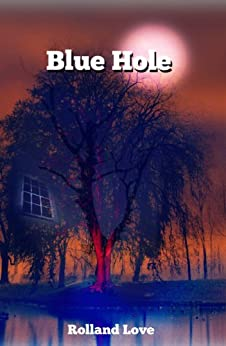 BLUE HOLE (Ozark Mountains Stories Book 1) by [Love, Rolland]