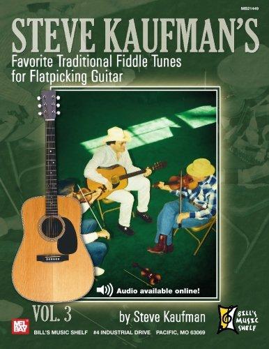Steve Kaufman's Favorite Traditional Fiddle Tunes for Flatpicking Guitar, Volume 3