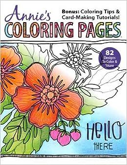 Annie S Coloring Pages 82 Designs Annie S Amazon Com Books