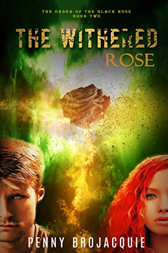 The Withered Rose (The Order of the Black Rose) by [Penny BroJacquie]