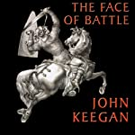 The Face of Battle | John Keegan