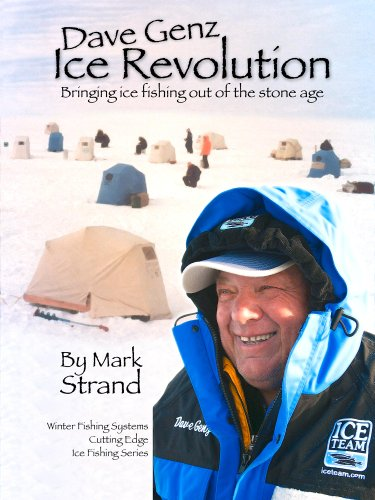 Dave Genz: Ice Revolution - Bringing Ice Fishing Out Of The Stone Age