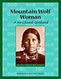 Mountain Wolf Woman: A Ho-Chunk Girlhood (Badger Biographies Series)