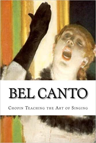 Download online Bel Canto: Chopin Teaching the Art of Singing (Icon series) (Volume 11) PDF