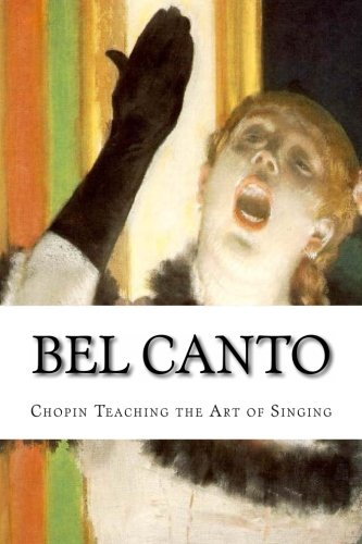 Bel Canto: Chopin Teaching the Art of Singing (Icon series) (Volume 11) by Ingramcontent