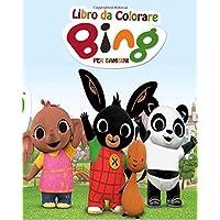 Bing Libro da Colorare Per bambini: dai 2-10