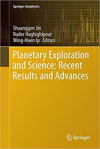 Planetary Exploration and Science: Recent Results and Advances (Springer Geophysics)