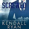 Screwed Hörbuch von Kendall Ryan Gesprochen von: Ava Erickson