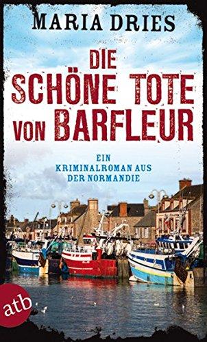 Die schöne Tote von Barfleur: Ein Kriminalroman aus der Normandie (Kommissar Philippe Lagarde, Band 2)