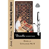 Rug Hooking Designs: Danella Catalogue No 6