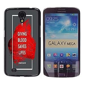 Dragon Case - FOR Samsung Galaxy Mega 6.3 - giving blood saves lifes - Caja protectora de pl??stico duro de la cubierta Dise?¡Ào Slim Fit