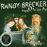 Hangin' in the City by Brecker Brothers (2004-06-21)
