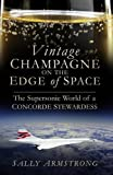 Vintage Champagne on the Edge of Space: The Supersonic World of a Concorde Stewardess