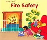 Fire Safety (Stay Safe)