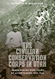 img - for The Civilian Conservation Corps in Utah, 1933-1942: Remembering Nine Years of Achievement book / textbook / text book