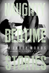 Naughty Bedtime Stories: In Three Words (Volume 3)