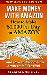 """NEW Revised Edition – More than 250 Five-Star Reviews                       Now Includes NEW FREE e-Book...""""The ULTIMATE Amazon Training & Resources"""" Guide!              Work from Home – Make Money on Amazon – Start a Home..."""
