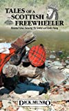 Tales of A Scottish Freewheeler, Dick Munro, 1468501259