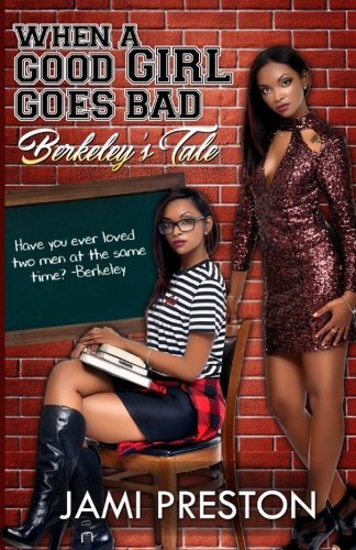 When A Good Girl Goes Bad:: Berkeley's Tale