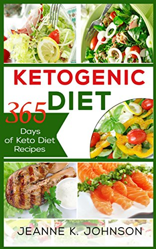 Ketogenic Diet: 365 Days of Keto Diet Recipes  (Bacon & Butter, Slow Cooker Chicken, Desserts & Cakes,  Fish & Seafood, Spiralizer) (Crock Pot Butter)