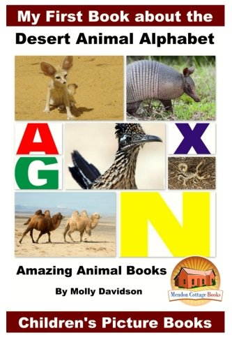 Download My First Book about the Desert Animal Alphabet - Amazing Animal Books - Children's Picture Books PDF