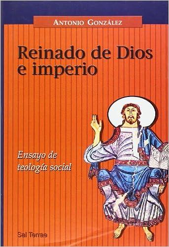 Reinado de Dios e imperio: Ensayo de teología social Panorama: Amazon.es: Antonio González: Libros