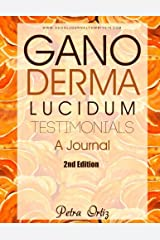 Ganoderma Lucidum Testimonials, A Journal: Personal Testimonies (A Cool Journal To Write In) (Volume 1) Paperback