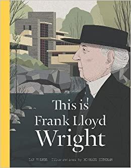 This is Frank Lloyd Wright (This Is...artists-bios)  Ian Volner ... aa91c1f97fe4