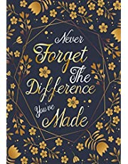 Never forget the difference you've made: Perfect as a retirement or leaving gift,109 Pages Blank lined notebook,Journal,Retirement Gifts for Teachers,Army,Notebook,Nurses,Doctors,Women,Police officer,Social Workers,Journal,Present