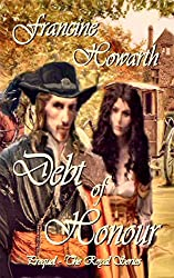 Historical Romance: Debt of Honour - (Prequel Novella) (The Royal Series Book 1)