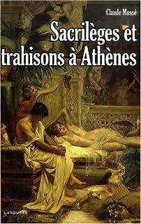 Sacrilèges et trahisons à Athènes, Mossé, Claude