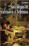 Sacrilèges et trahisons à Athènes par Mossé